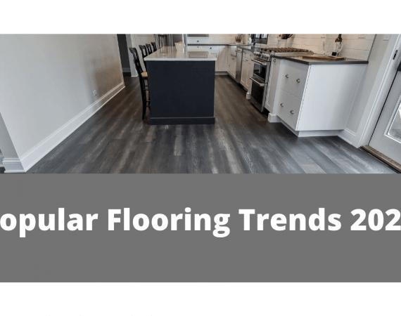 Popular Flooring Trends 2021